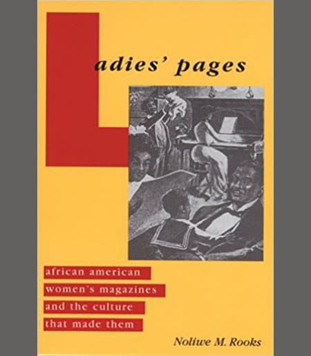 Ladies' Pages: African American Women's Magazines and the Culture That Made Them Book Cover