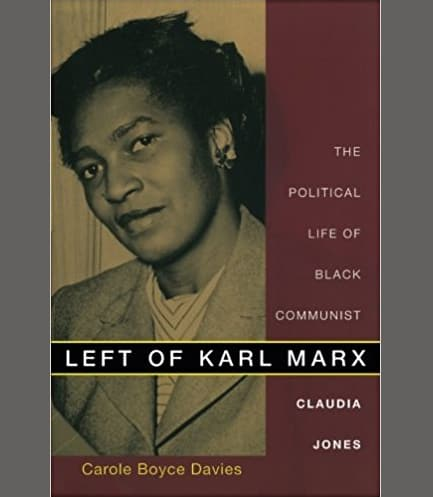 Left of Karl Marx: The Political Life of Black Communist Claudia Jones Book Cover