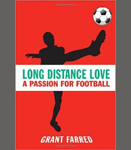 Long Distance Love: A Passion for Football (Sporting) Book Cover