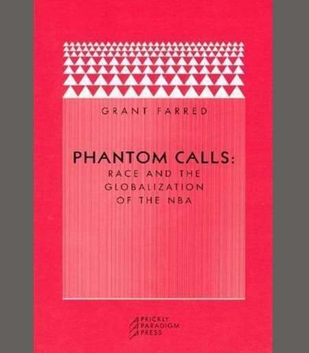 Book Cover -  Phantom Calls: Race and the Globalization of the NBA