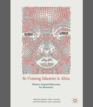 Re-Visioning Education in Africa: Ubuntu-Inspired Education for Humanity Book Cover