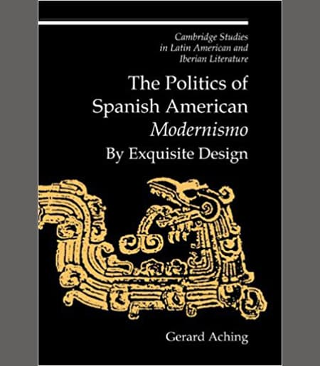 The Politics of Spanish American 'Modernismo': By Exquisite Design Book Cover