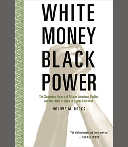 White Money/Black Power: The Surprising History of African American Studies and the Crisis of Race in Higher Education Book Cover